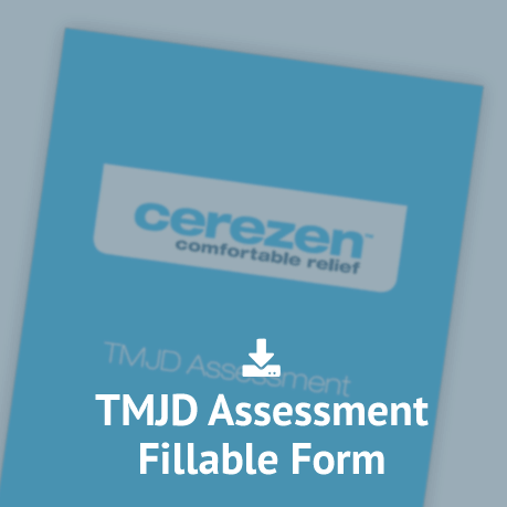 Cerezen™ TMJD Assessment Fillable Form